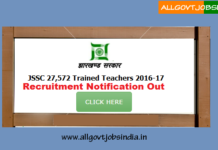 Jharkhand Staff Selection Commission -JSSC Recruitment Notification Out 27,572 TGT 2016-17